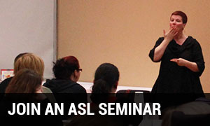 Join An ASL Seminar